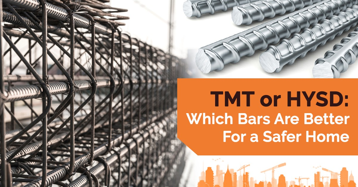 TMT or HYSD: Which Bars Are Better For a Safer Home