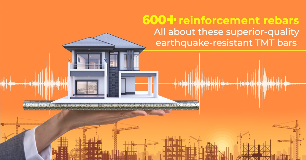 600+Reinforcement Rebars – All About These Superior-Quality Earthquake-Resistant TMT Bars